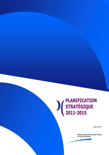 Planification stratégique du CSSSAB 2011-2015 - Centre de santé ...
