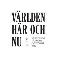 MUSEERNAS VÅRMÖTE GÖTEBORG 2012 - Sveriges Museer