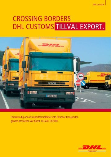 CROSSING BORDERS DHL CUSTOMS TILLVAL EXPORT.