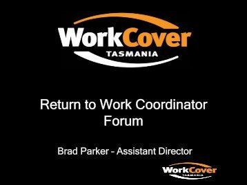 Work - RTW Co-ordinator Presentation - WorkCover Tasmania