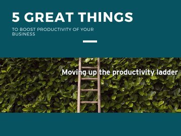 5 Great Things To Boost Productivity of Your Business