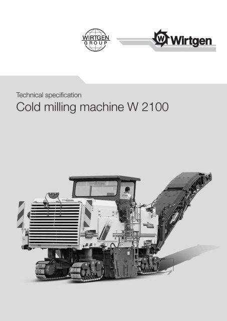 Kaltfräse W 200 Cold milling machine W 2100 - Wirtgen GmbH