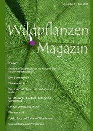 Ausgabe 1 - Februar 2011 Ausgabe 5 - Essbare Wildpflanzen