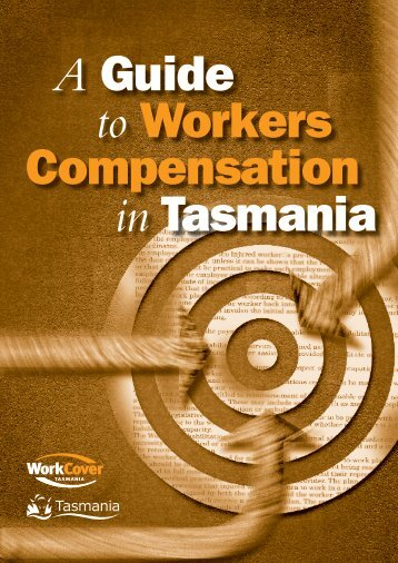 Guide To Workers Compensation In Tasmania - WorkCover