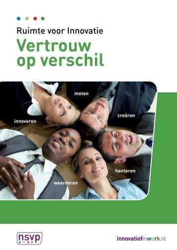 Ruimte voor Innovatie Vertrouw op verschil - Innovatief in Werk