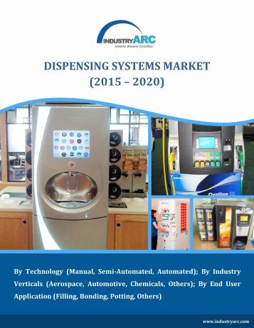 DISPENSING SYSTEMS MARKET (2015 – 2020)