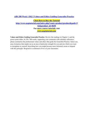 ABS 200 Week 1 DQ 2 Values and Ethics Guiding Generalist Practice/Uoptutorial