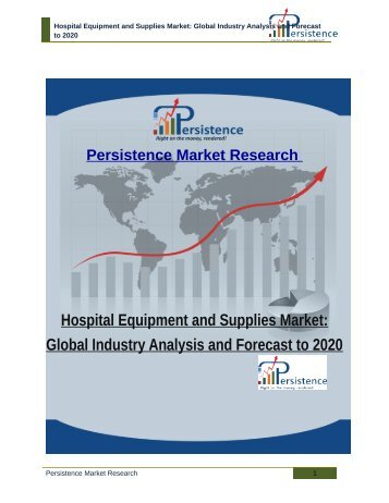 Hospital Equipment and Supplies Market: Global Industry Analysis and Forecast to 2020