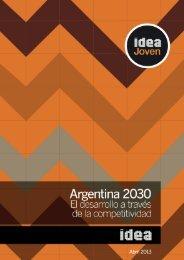 Argentina 2030: El desarrollo a través de la competitividad - IDEA