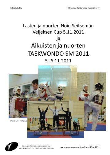 Aikuisten ja nuorten TAEKWONDO SM 2011 - Suomen ...