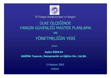 Ankara, 13.06.2003 Ülke Ölçeğinde Yangın Güvenliği ... - Karina