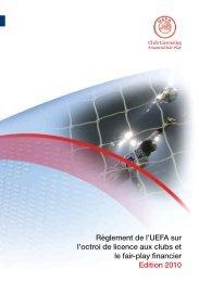 Règlement de l'UEFA sur l'octroi de licence aux ... - Supporters Direct