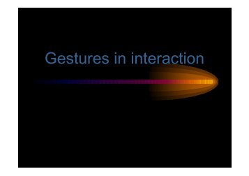 3. Gestures in Interaction, Anna Klerfelt, Göteborg University, Sweden