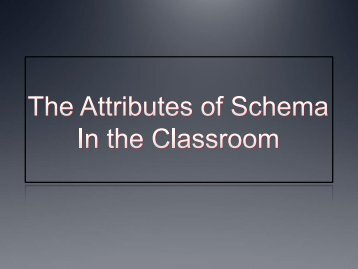 The Attributes of Schema In the Classroom - CETaL