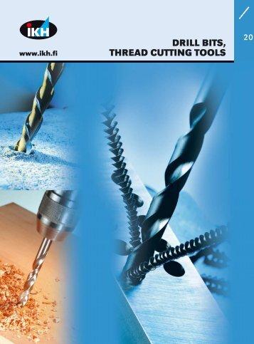 20. drill bits, thread cutting tools