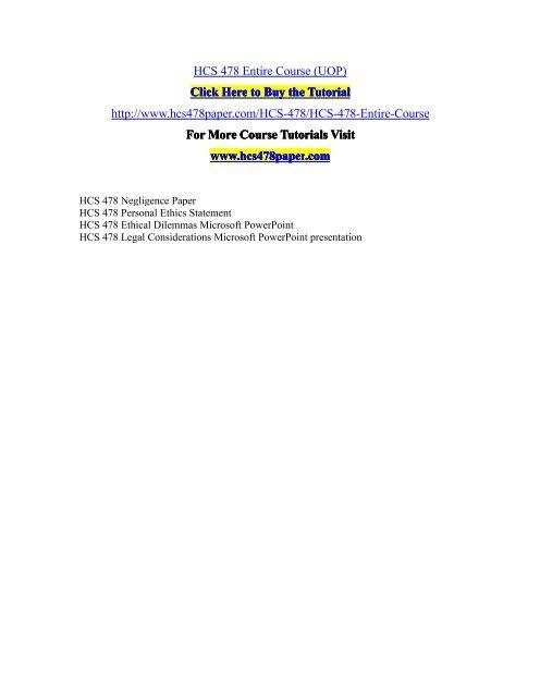 HCS 478 Entire Course (UOP)/HCS478paperdotcom