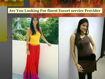 Are You Looking For finest Escort service Provider