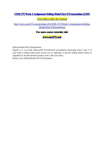 COM 373 Week 3 Assignment Selling Model Part II Presentation (UOP) / com373dotcom