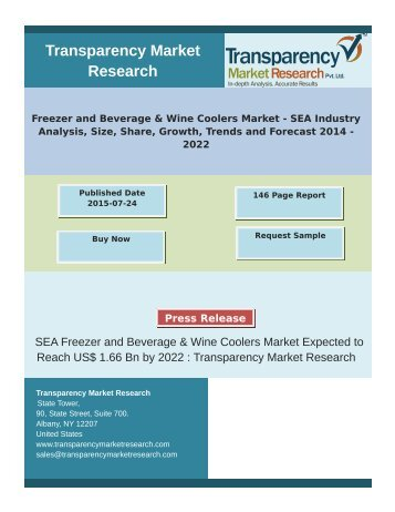 Freezer and Beverage & Wine Coolers Market - SEA Industry Analysis, Size, Share, Growth, Trends and Forecast 2014 - 2022