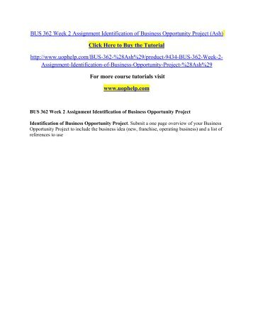 BUS 362 Week 2 Assignment Identification of Business Opportunity Project (Ash) /uophelp