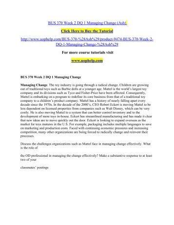 BUS 370 Week 2 DQ 1 Managing Change (Ash)  /uophelp