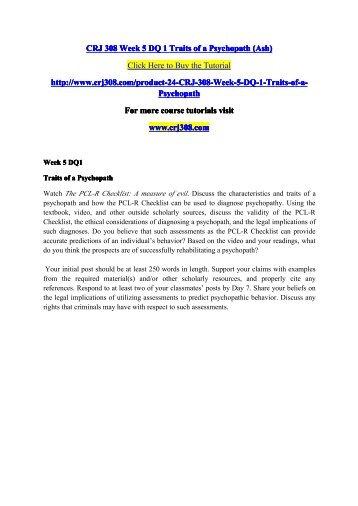 CRJ 308 Week 5 DQ 1 Traits of a Psychopath (Ash) / crj308dotcom