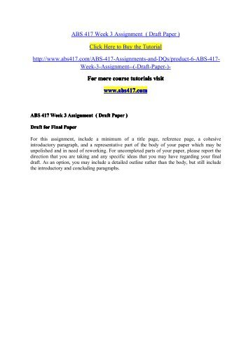 ABS 417 Week 3 Assignment  ( Draft Paper ) / abs417dotcom