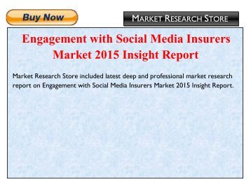 Engagement with Social Media Insurers Market 2015 Insight Report