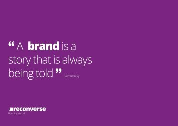 """ A brand is a story that is always being told """