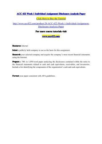 acc 422 week 1 individual disclosure For more classes visit wwwacc422nerdcom acc 422 week 1 dq 1 acc 422 week 1 dq 2 acc 422 week 1 dq 3 acc 422 week 1 individual assignment disclosure analysis paper.