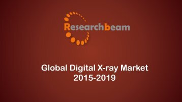 New Analysis Report on Global Digital X-ray Market 2015-2019