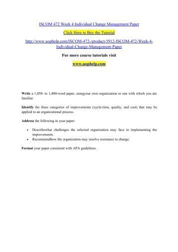ISCOM 472 Week 4 Individual Change Management Paper/uophelp