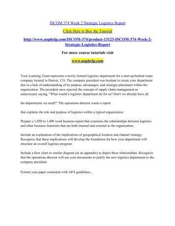 ISCOM 374 Week 2 Strategic Logistics Report/uophelp