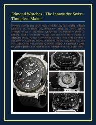 Edmond Watches - The Innovative Swiss Timepiece Maker