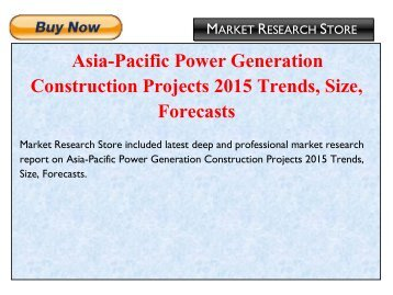 Asia-Pacific Power Generation Construction Projects 2015 Trends, Size, Forecasts.pdf