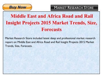 Middle East and Africa Road and Rail Insight Projects 2015 Market Trends, Size, Forecasts.pdf