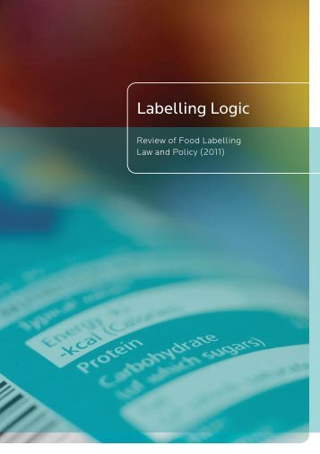 Labelling Logic (2011) - Review of Food Labelling Law and Policy