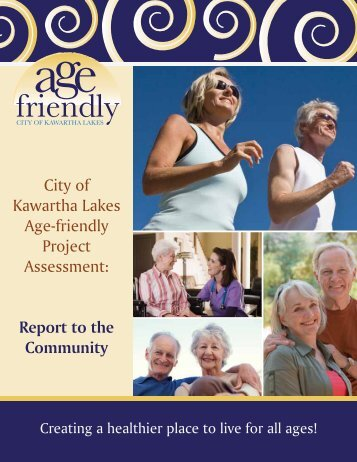 City of Kawartha Lakes Age-friendly Project Assessment: Report to the