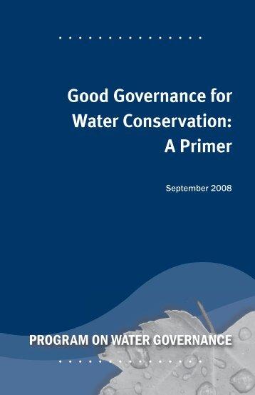 Good Governance for Water Conservation: A Primer - Program on ...