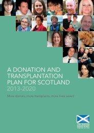 A Donation and Transplantation Plan for Scotland 2013 - 2020