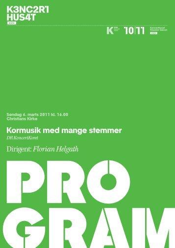 Kormusik med mange stemmer Dirigent: Florian Helgath - DR