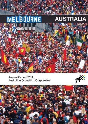 Annual Report 2011 Australian Grand Prix Corporation