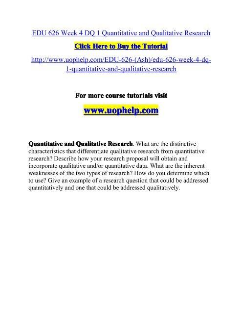EDU 626 Week 4 DQ 1 Quantitative and Qualitative Research/UOPHELP
