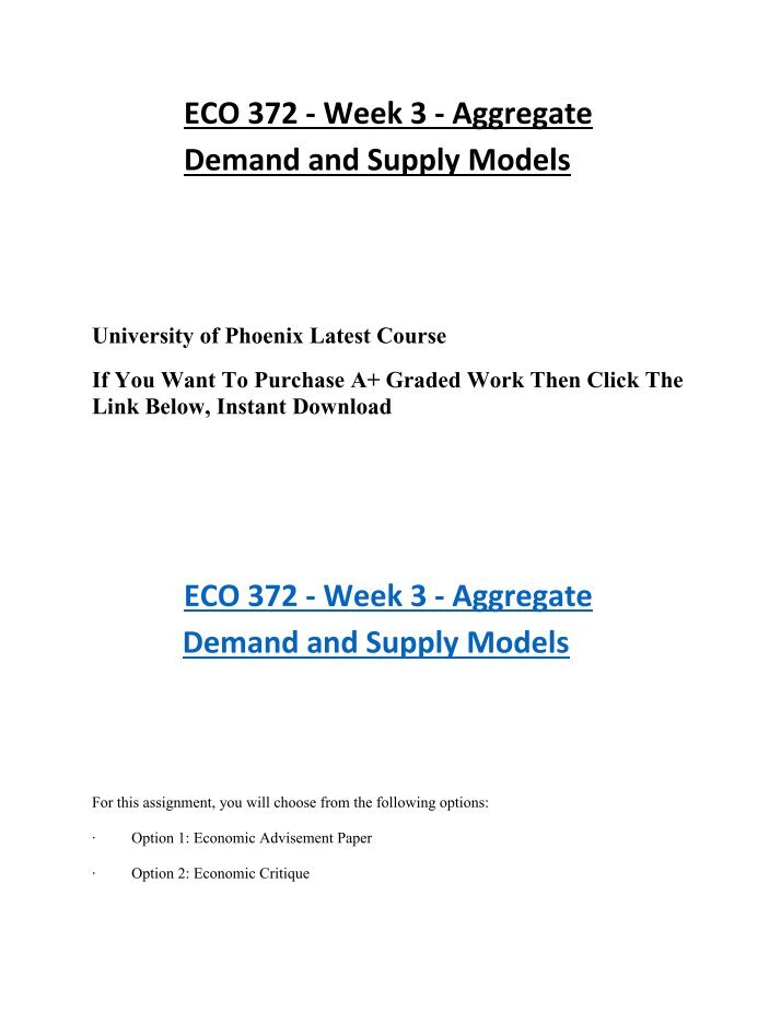 eco 372 option 2 economic critique Eco 372 week 2 discussion question 2  option 2: economic critique  read the instructions in the university of phoenix material: aggregate demand and supply models located on the student website and select one option to complete the assignment posted 5th april 2013 by devan kumar 0.