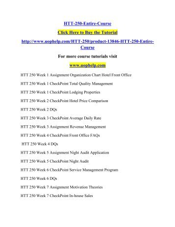 htt 250 hotel front management week1 Easily share your publications and get them in front of issuu's millions of monthly readers title: htt 250 entire course organization chart hotel front office htt 250 week 1 night audit htt 250 week 6 checkpoint: service management program htt 250 week 6 dqs htt 250 week 7.