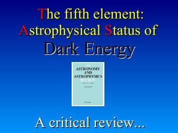 The fifth element: Astrophysical Status of A critical review...