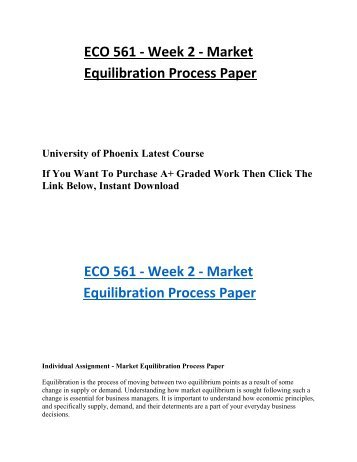 market equilibration process paper 2 essay Better essays 960 words | (27 pages)  oligopolistic, monopolistic market] research papers 3419  production and marketing are parts of the single process of.