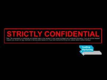 STRICTLY CONFIDENTIAL - Eastline Marketing