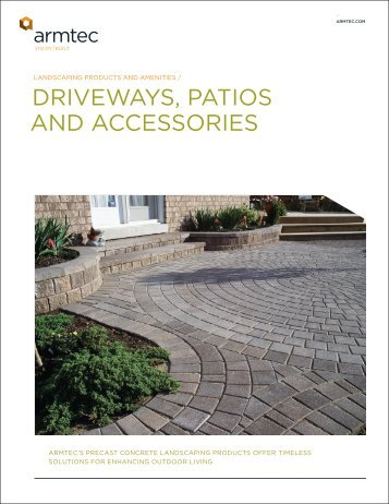 DRIVEWAYS, PATIOS AND ACCESSORIES - Armtec