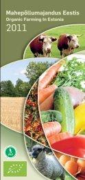 Mahepõllumajandus Eestis 2011 / Organic farming in ... - Maheklubi